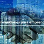 Cómo solicitar subvenciones para emprendedores