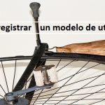 Consejos para registrar un modelo de utilidad con éxito