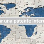 Cómo solicitar una patente internacional PCT