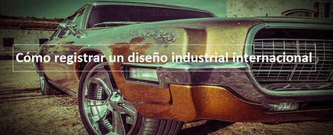 registrar un diseño industrial internacional