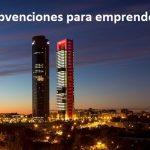 Las 5 mejores subvenciones para emprendedores en Madrid